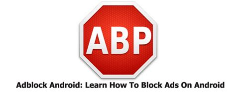 how to block ads on android adblock android how to block ads on android