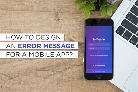 how to design an app how to design an error message for a mobile app
