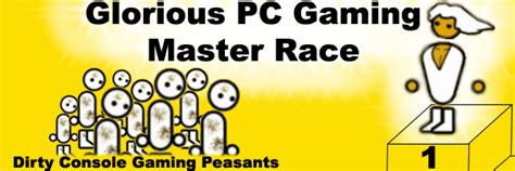 Pc Master Race Meme - image 508617 the glorious pc gaming master race know your meme