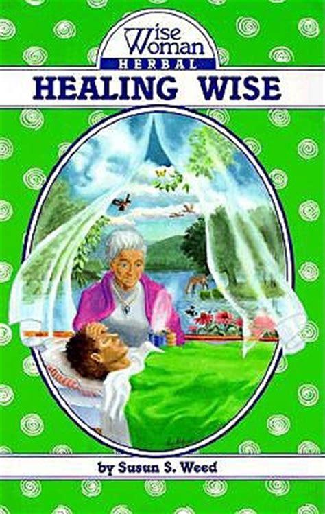 healing wise wise woman herbal series  susun  weed