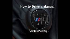 How To Drive A Manual  Shifting At Full