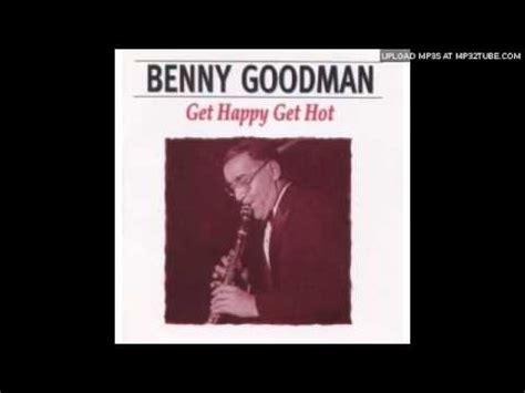 Sometime's I'm Happy  Benny Goodman