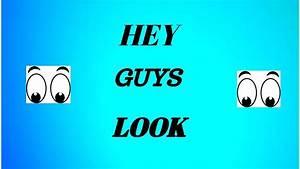 Hey Guys Look - YouTube