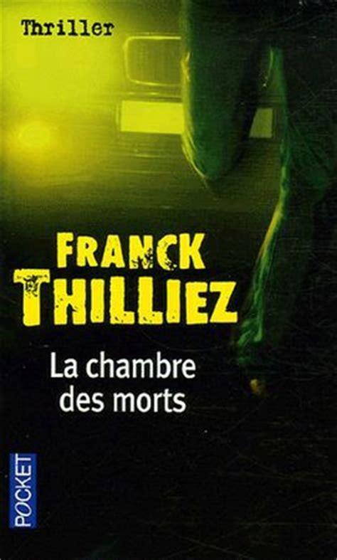 Franck Thilliez La Chambre Des Morts La Chambre Des Morts De Franck Thilliez D Un Livre 224 L Autre