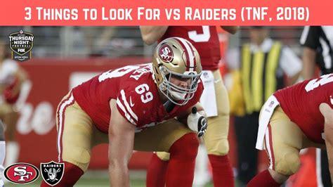 November 1, 2018 tony gonzales/las vegas raiders 3 Things to Look for 49ers vs Raiders (Week 9 TNF, 2018 ...