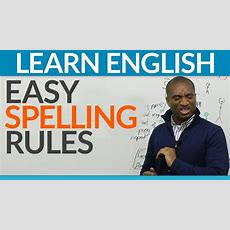 Learn English  Basic Rules To Improve Your Spelling Youtube