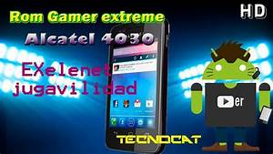 Rom Gamer-extreme V2 Alcatel 4030  Rom Increible