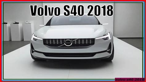 2018 Volvo S40 by New Volvo S40 2018 Amazing Concept And Spysots