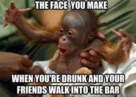 Drunk Friend Memes - that face you make when your drunk and your friends walk into the bar bierstick