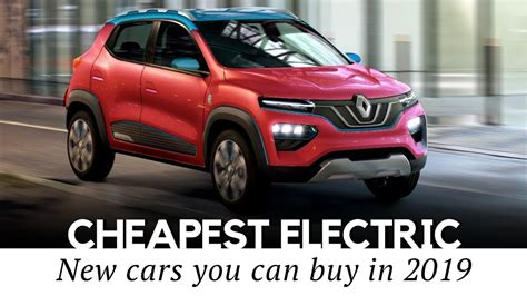 All Electric Cars by 10 Cheapest All Electric Cars On Sale In 2019 Price And