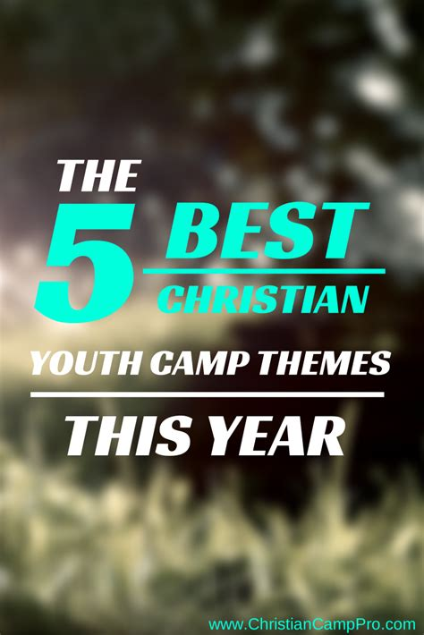 christian youth camp themes  year