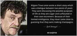 Kurt Vonnegut quote: Kilgore Trout once wrote a short ...