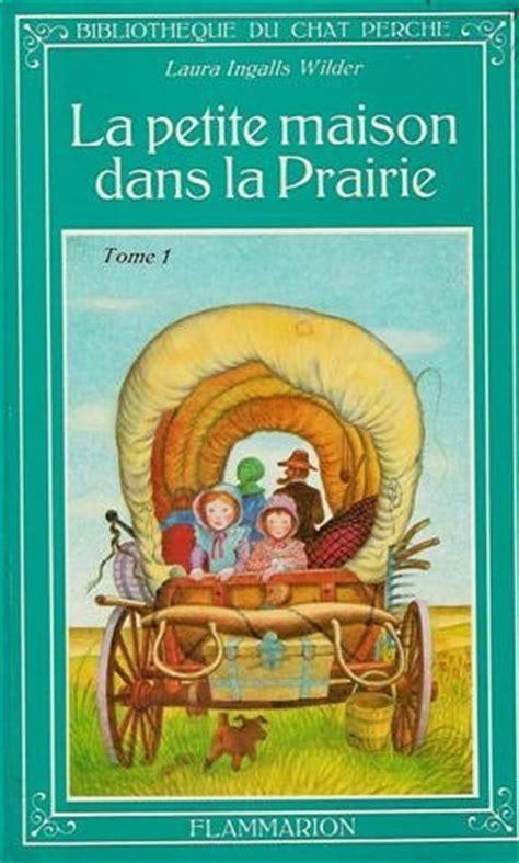 la maison dans la prairie livres les lectures de poune la maison dans la prairie 1 ingalls wilder