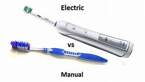 What Is Better An Electric Or Manual Toothbrush