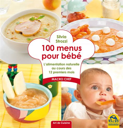 livre cuisine bébé 100 menus pour bébé un livre de recettes de strozzi