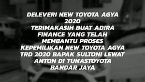 Proses Delevery Mobil New Agya Trd 2020