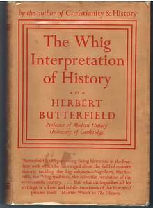 BUTTERFIELD WHI... Whig History Quotes