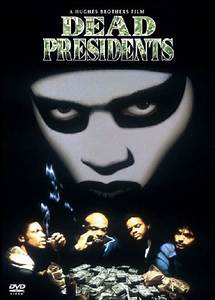 Dead Presidents | HORROR MOVIES/ACTION MOVIES(XXXXXXXXXXX ...