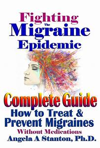 Fighting The Migraine Epidemic  Complete Guide