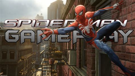 Spider Man Ps4 Gameplay 2018 Upcoming