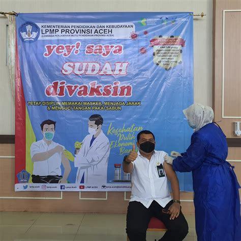 (misalnya dosis pertama sinovac, dosis kedua. LPMP Provinsi Aceh Selenggarakan Vaksinasi COVID-19 Bagi Pegawai | LPMP ACEH