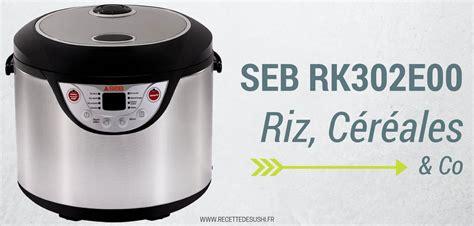 cuisiner avec un rice cooker le test du cuiseur à riz seb rk302e00 riz céréales co