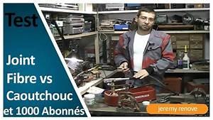 Joint Fibre Ou Caoutchouc : joint caoutchouc vs joint fibre le test et 1000 abonn s ~ Dailycaller-alerts.com Idées de Décoration