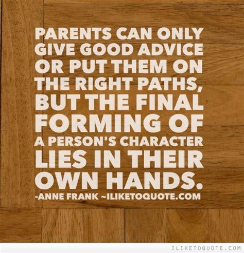 parents   give good advice  put