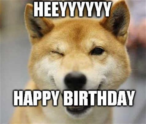 Dog Birthday Memes - happy birthday dog meme