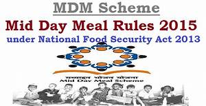 MDM Scheme - Mid Day Meal Rules 2015 under National Food ...
