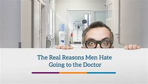 The Real Excuses Men Use to Avoid Going to The Doctor