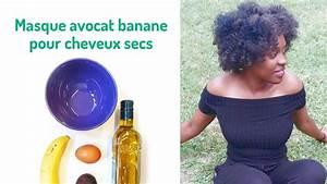Recette Masque Cheveux Secs : diy masque capillaire avocat banane cheveux secs et cassants youtube ~ Nature-et-papiers.com Idées de Décoration