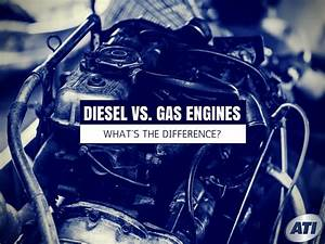 What U0026 39 S The Difference Between Diesel And Gas Engines
