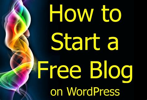 How To Start A Free Blog On Wordpress