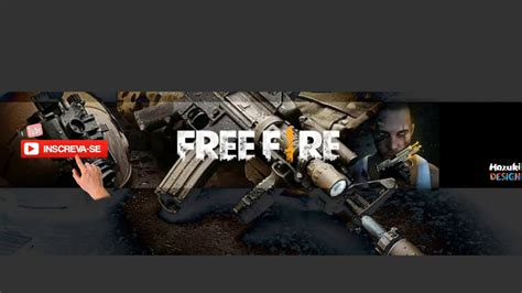 Our free online youtube banner maker helps you easily create custom youtube cover photos for all sizes in minutes, no design skills needed. Banner para Free Fire l Faço Banner Grátis Requisitos na ...