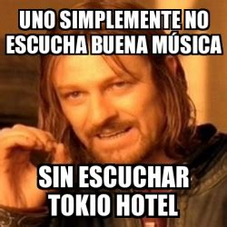 Meme Boromir  Uno Simplemente No Escucha Buena Música Sin Escuchar Tokio Hotel 461479