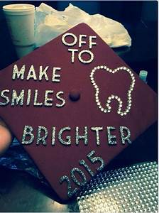 Graduation cap;... Dentistry Graduation Quotes