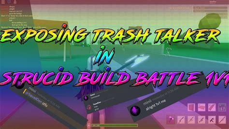 exposing trash talker    strucidstrucid build