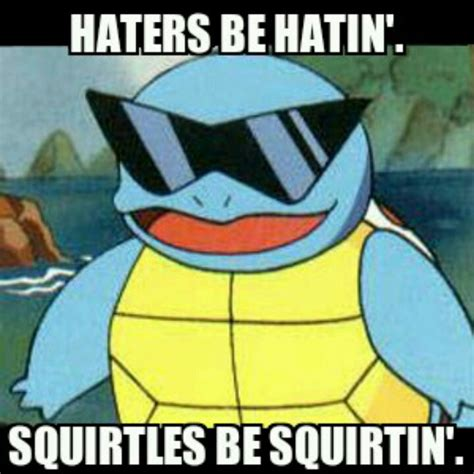 Squirtle Meme - squirtle squad bitch my memes pinterest