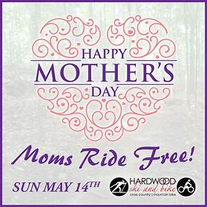 Mothers Day - Moms Ride Free | Hardwood Ski and Bike
