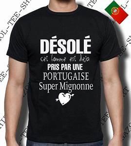 Tee Shirt Homme Humour : d sol cet homme est d j pris par une portugaise super ~ Melissatoandfro.com Idées de Décoration