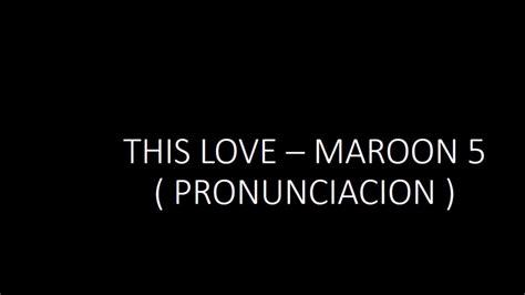 maroon 5 this love lyrics this love maroon 5 www imgkid the image kid has it