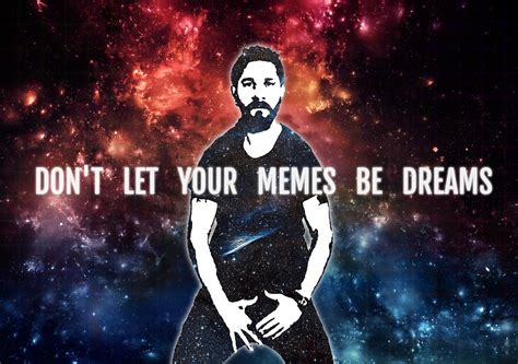 Don T Let Your Dreams Be Memes - quot don t let your memes be dreams quot posters by erinrodey redbubble