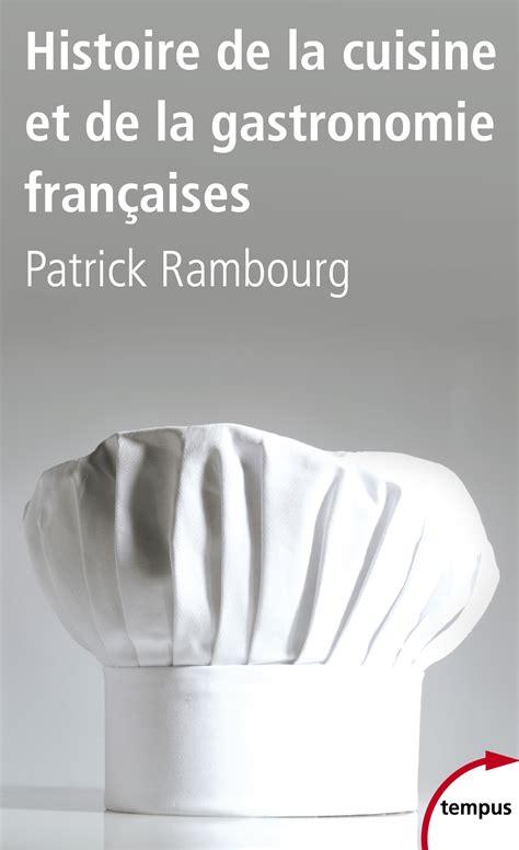 cuisine internationale recettes histoire de la cuisine et de la gastronomie françaises