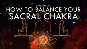 How To Balance Your Sacral Chakra