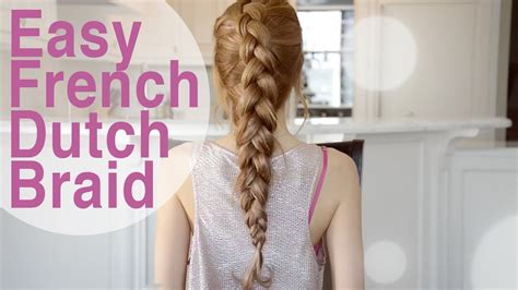 easy quick french dutch braid hairstyle fancy hair