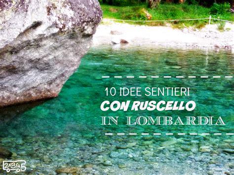 10 idee sentieri con ruscello estate in Lombardia con bambini