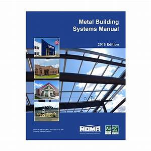 Metal Building Systems Manual  2018 Edition