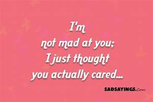 I'm not mad at you; I just thought you actually cared ...