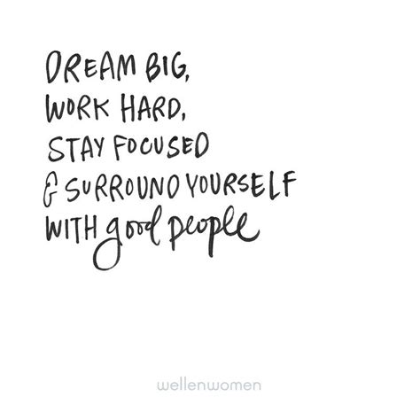 dream big work hard surround   good people